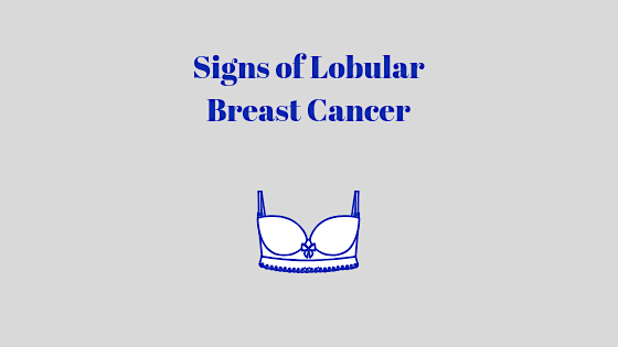Signs And Symptoms Of Lobular Breast Cancer The Lobular Breast