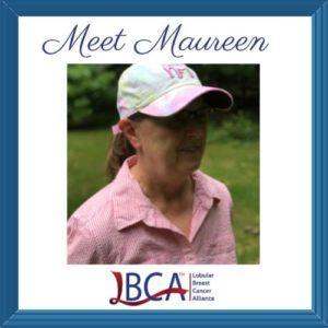 Read Maureen's Lobular Breast Cancer story